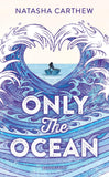 Only the Ocean - by Natasha Carthew