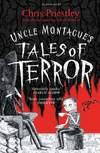 Uncle Montague's Tales of Terror - by Chris Priestley, Signed & Illustrated by David Roberts