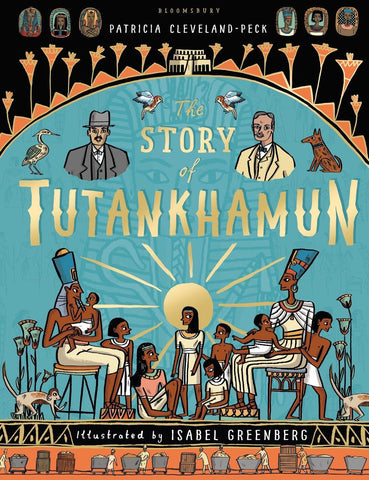 The Story of Tutankhamun - by Patricia Cleveland-Peck and Isabel Greenberg