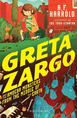 Greta Zargo 2: and the Amoeba Monsters from the Middle of the Earth - Signed Copy by A.F. Harrold