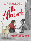 The Afterwards - Double Signed First Edition, by A.F. Harrold & Emily Gravett (Illustrator)