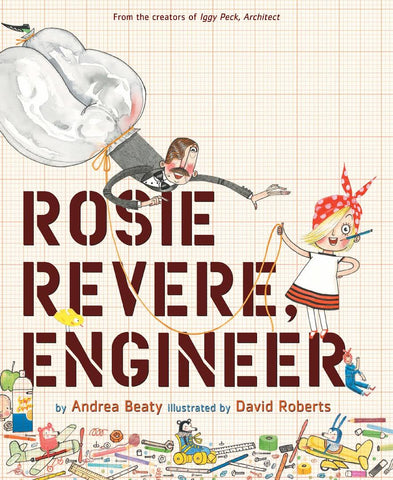 9781419708459 Rosie Revere, Engineer - by Andrea Beatty & David Roberts (Illustrator)