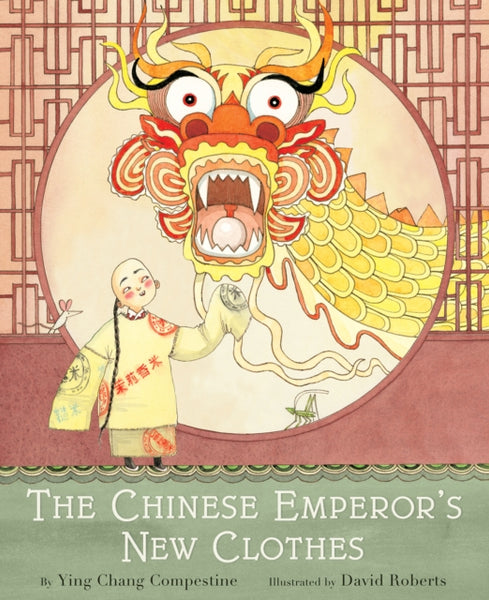 The Chinese Emperor's New Clothes - by Ying Compestine & David Roberts, Illustrator