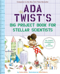 Ada Twist's Big Project Book for Stellar Scientists - Written by Andrea Beaty, Illustrated by David Roberts