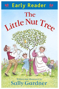 Early Reader: The Little Nut Tree - Written & Illustrated by Sally Gardner
