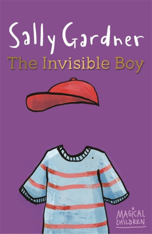 Magical Children: The Invisible Boy - Written & Illustrated by Sally Gardner