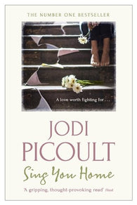 Sing You Home - Signed Copy, by Jodi Picoult