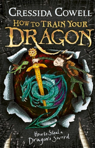How to Train Your Dragon: Book 9 - How To Steal A Dragon's Sword - by Cressida Cowell