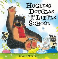 Hugless Douglas Goes to Little School - by David Melling