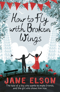 How to Fly with Broken Wings - Signed Copy, by Jane Elson 9781444916751