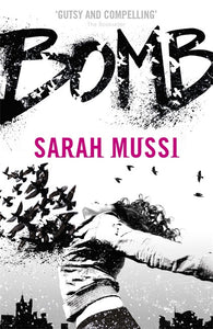 Bomb - Signed Copy, by Sarah Mussi 9781444917864