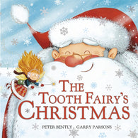 The Tooth Fairy's Christmas - Written by Peter Bently, Signed & Illustrated by Garry Parsons