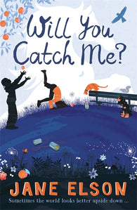 Will You Catch Me? - Signed Copy by Jane Elson 9781444927788