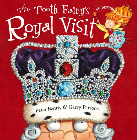 The Tooth Fairy's Royal Visit - Written by Peter Bently, Signed & Illustrated by Garry Parsons 9781444928549