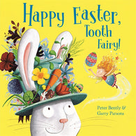 Happy Easter, Tooth Fairy! - (Pre-Order) Written by Peter Bently, Signed & Illustrated by Garry Parsons 9781444933901