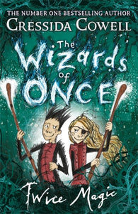 The Wizards of Once: Twice Magic : Book 2-9781444941401