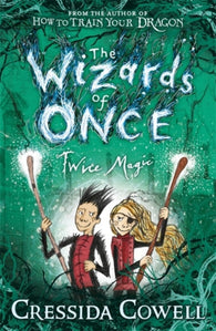 The Wizards of Once: Twice Magic : Book 2-9781444941432