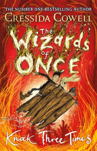 Wizards of Once: Knock Three Times - Signed First Edition by Cressida Cowell