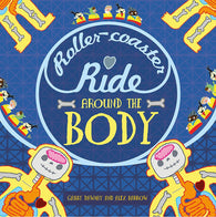 9781445152028 A Roller-Coaster Ride Around the Body - Signed Copy, by Gabby Dawnay & Alex Barrow