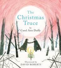 The Christmas Truce - Double Signed by Carol Ann Duffy & David Roberts