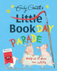 WBD: Little Book Day Parade - by Emily Gravett