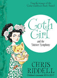 Goth Girl & the Sinister Symphony - Signed Copy, by Chris Riddell
