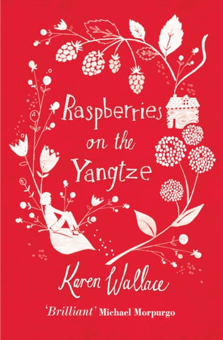 Raspberries on the Yangtze - by Karen Wallace