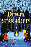 The Dreamsnatcher - Signed Copy, by Abi Elphinstone