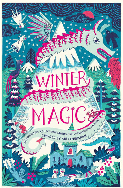 Winter Magic - An Anthology of Short Wintery Tales by Abi Elphinstone, Piers Torday, Katherine Woodfine, et al.