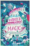 Winter Magic: An Anthology of Short Wintery Tales - Signed Copies by Abi Elphinstone, Piers Torday, et al.