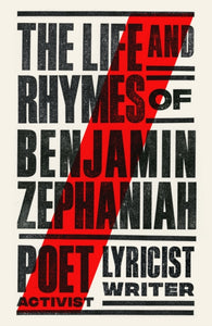 The Life and Rhymes of Benjamin Zephaniah : The Autobiography