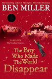 The Boy Who Made the World Disappear - Hardback, 1st Edition, Signed by Ben Miller