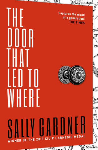 The Door That Led to Where - Signed Copy, by Sally Gardner