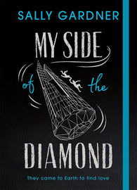 My Side of the Diamond - Signed Copy, by Sally Gardner 9781471406430