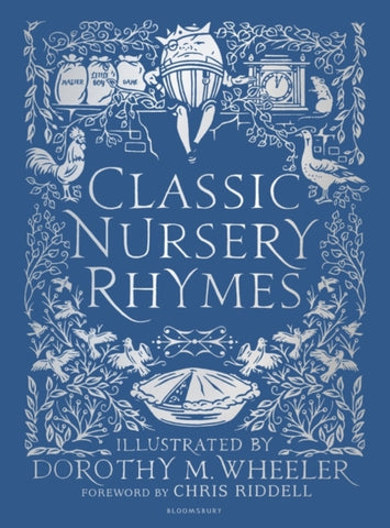 Classic Nursery Rhymes - Illustrated by Dorothy M. Wheeler, Foreword Written by Chris Riddell