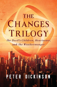 The Changes Trilogy (3 Books in 1) - by Peter Dickinson