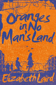 Oranges in No Man's Land - by Elizabeth Laird