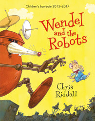 9781509813742  Wendel & the Robots - Signed Copy by Chris Riddell