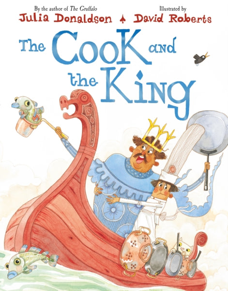 The Cook and The King - by Julia Donaldson, Signed & Illustrated by David Roberts