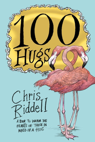 100 Hugs - Signed Copy, by Chris Riddell