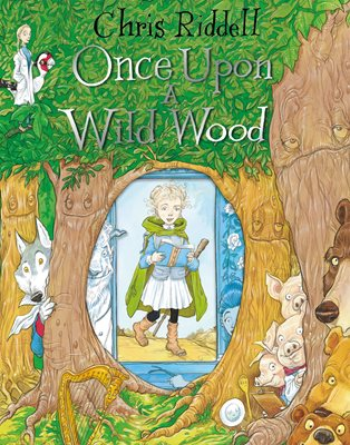 Once Upon a Wild Wood - Signed by Chris Riddell 9781509817061