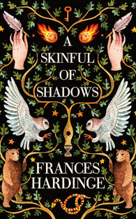 A Skinful of Shadows (Hardback) - Signed Copy, by Frances Hardinge