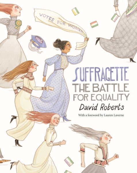 Suffragette: The Battle for Equality - by David Roberts 9781509839674