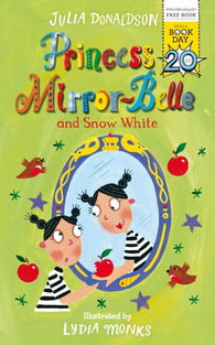 WBD: Princess Mirror-Belle & Snow White - by Julia Donaldson