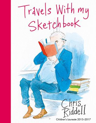 Travels with My Sketchbook - by Chris Riddell with Signed Bookplate 9781509856565