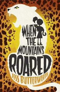 When the Mountains Roared - by Jess Butterworth