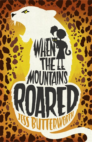 When the Mountains Roared - Signed by Jess Butterworth