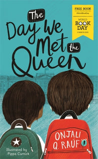 WBD The Day We Met The Queen - by Onjali Q. Raúf