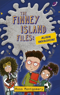 The Finney Island Files 1: Alien Invasion - Signed Copy, by Ross Montgomery