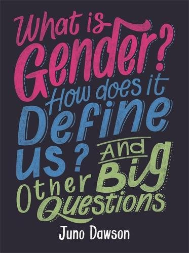 9781526300003 What is Gender? How Does It Define Us? And Other Big Questions for Kids - by Juno Dawson